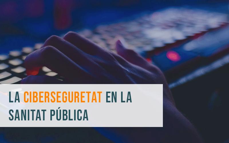 La ciberseguretat en la sanitat pública