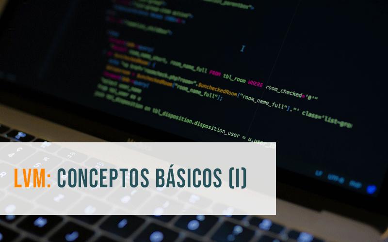 LVM: Conceptos básicos (I)