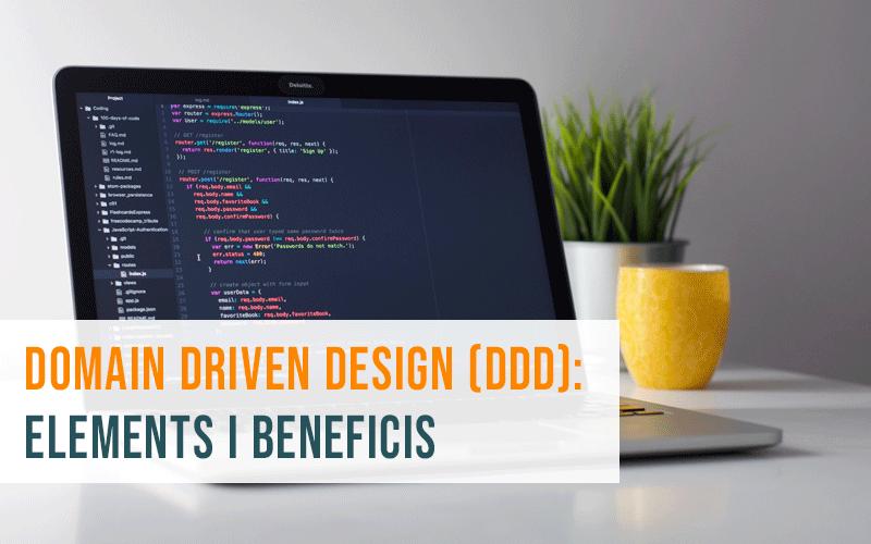 Domain Driven Design (DDD): elements i beneficis principals