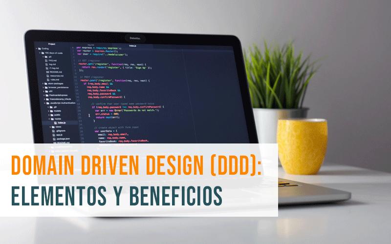 Domain Driven Design (DDD): elementos y beneficios principales